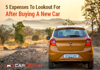 5 Expenses To Lookout For After Buying A New Car